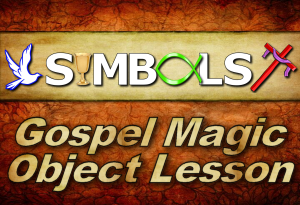 Gospel Magic Object Lessons | Children's Ministry Today's