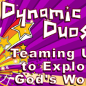 Dynamic Duos! - Finding My Place in God's Kingdom